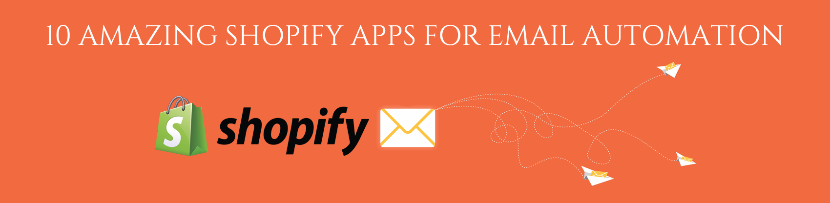 10 Amazing Shopify Apps for Email Automation