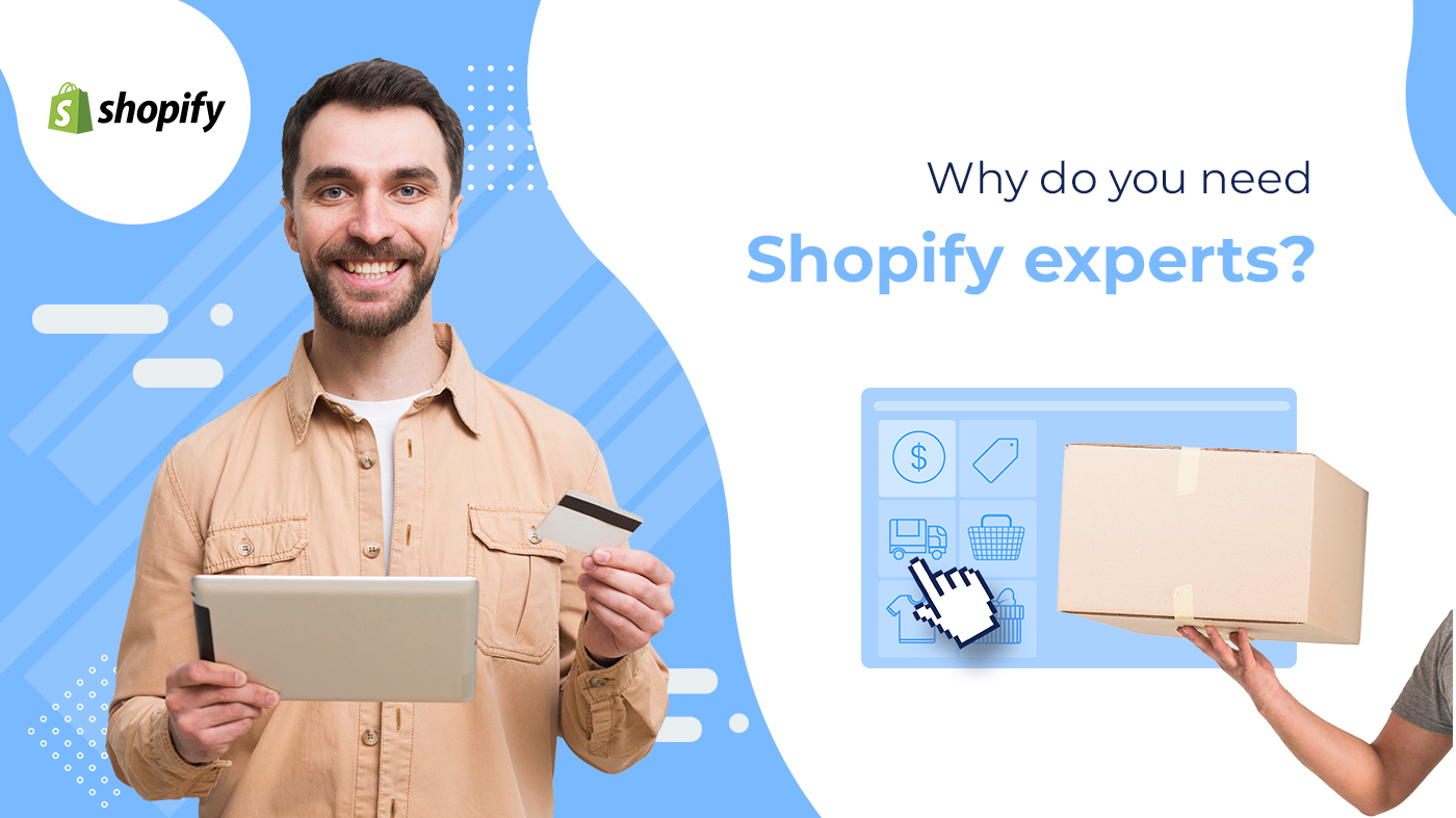 Why do you need Shopify experts?
